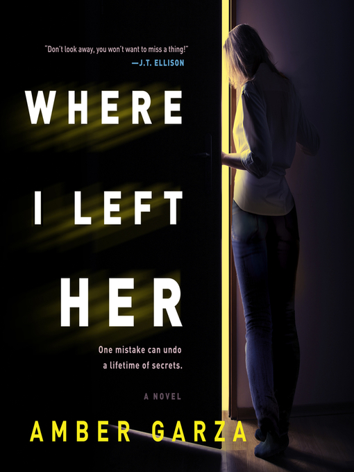 Title details for Where I Left Her by Amber Garza - Wait list