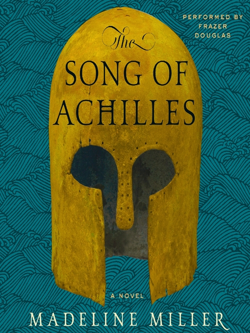 Title details for The Song of Achilles by Madeline Miller - Wait list