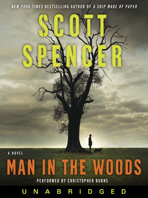 Title details for Man in the Woods by Scott Spencer - Available
