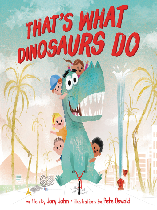 Title details for That's What Dinosaurs Do by Jory John - Wait list