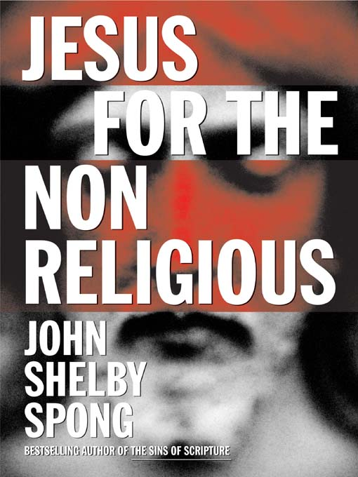 Title details for Jesus for the Non-Religious by John Shelby Spong - Wait list