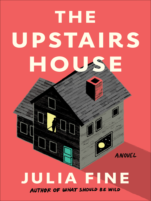 Title details for The Upstairs House by Julia Fine - Available