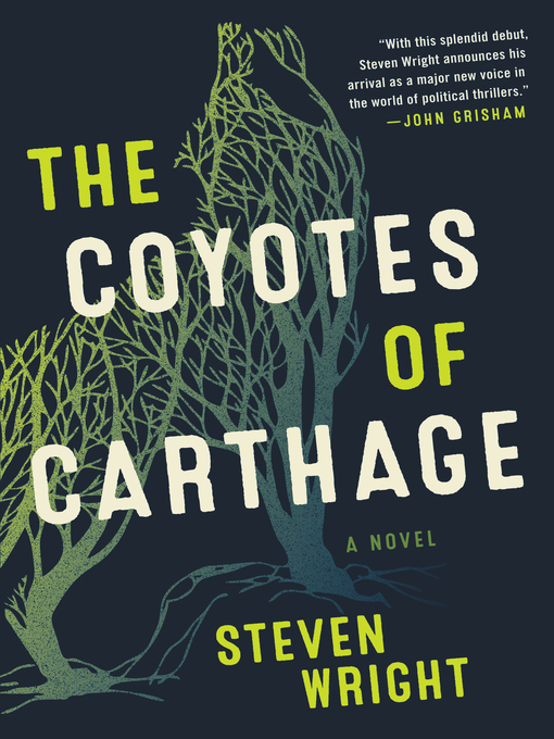 Title details for The Coyotes of Carthage by Steven Wright - Available