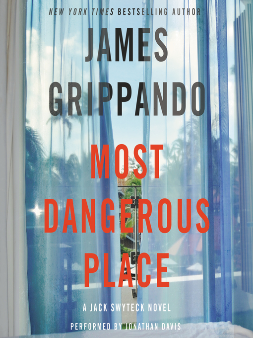 Title details for Most Dangerous Place by James Grippando - Available