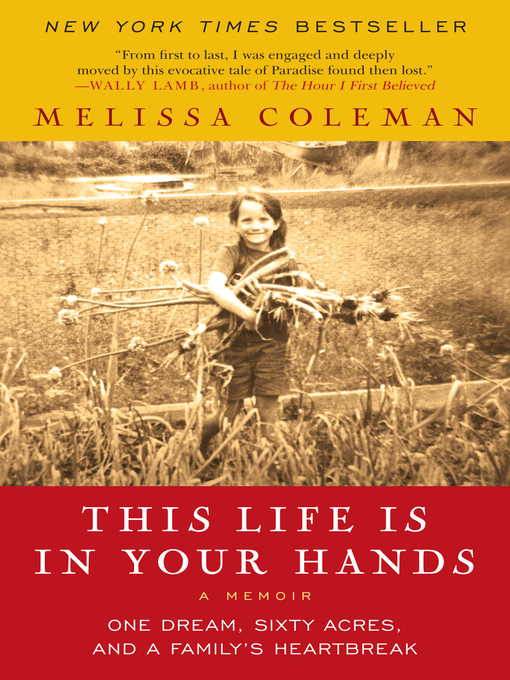 Title details for This Life Is in Your Hands by Melissa Coleman - Available