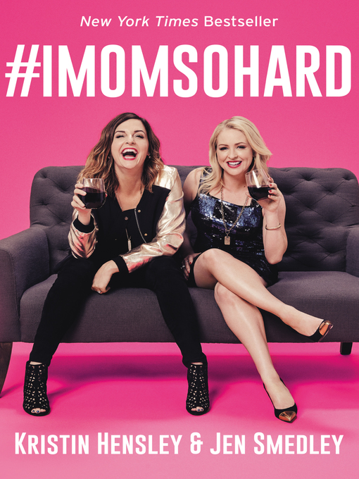 Title details for #IMomSoHard by Kristin Hensley - Available