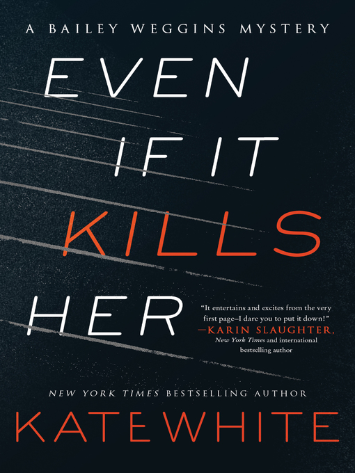Title details for Even If It Kills Her by Kate White - Wait list