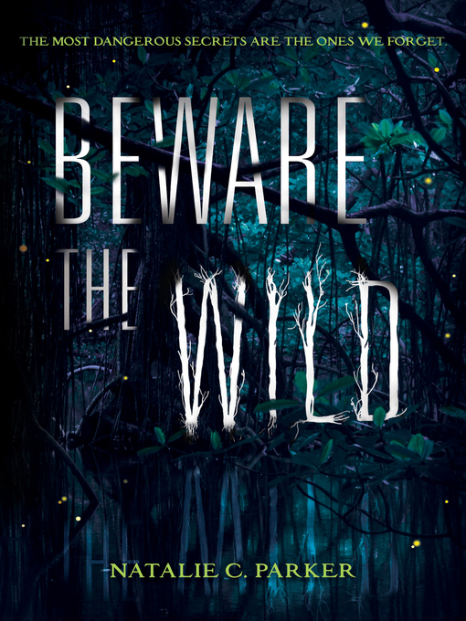 Title details for Beware the Wild by Natalie C. Parker - Available
