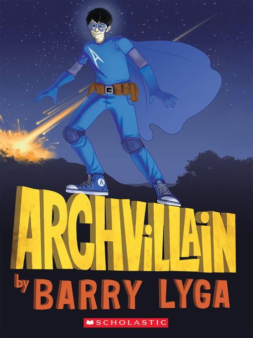 Title details for Archvillain by Barry Lyga - Wait list