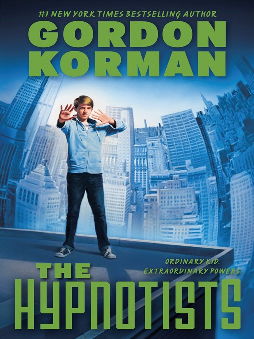 Title details for The Hypnotists by Gordon Korman - Available