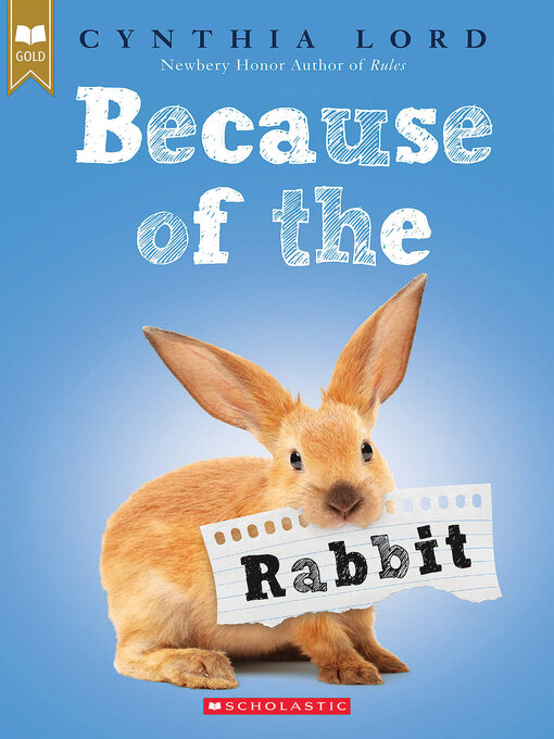 Title details for Because of the Rabbit by Cynthia Lord - Available