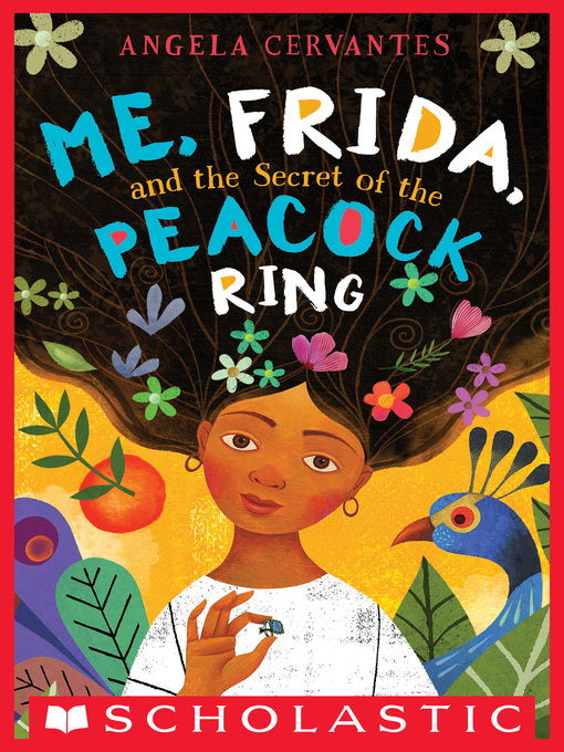 Cover of Me, Frida, and the Secret of the Peacock Ring