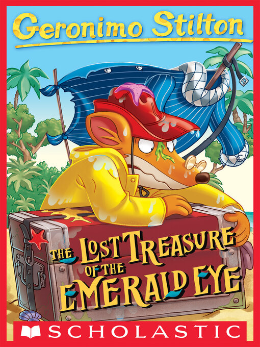 Title details for Lost Treasure of the Emerald Eye by Geronimo Stilton - Wait list