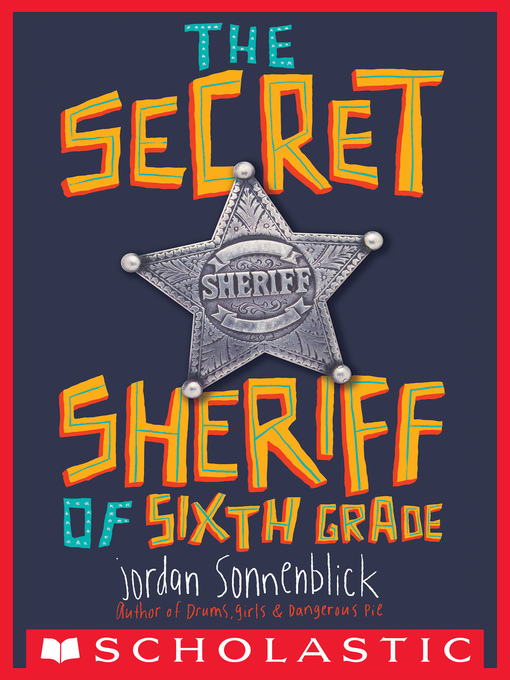 Title details for The Secret Sheriff of Sixth Grade by Jordan Sonnenblick - Available