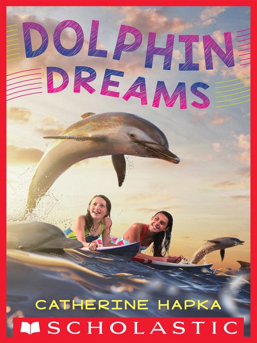Title details for Dolphin Dreams by Catherine Hapka - Available