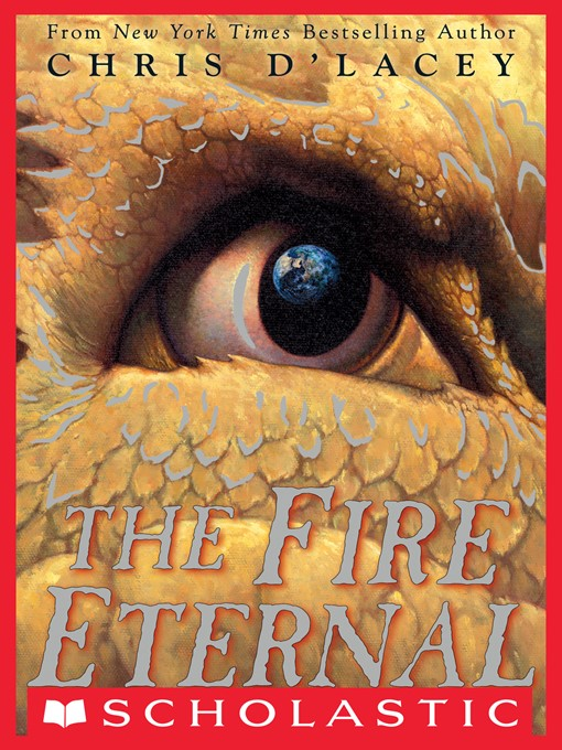 Title details for The Fire Eternal by Chris d'Lacey - Available