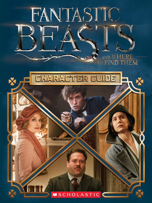 Title details for Character Guide (Fantastic Beasts and Where to Find Them) by Michael Kogge - Available