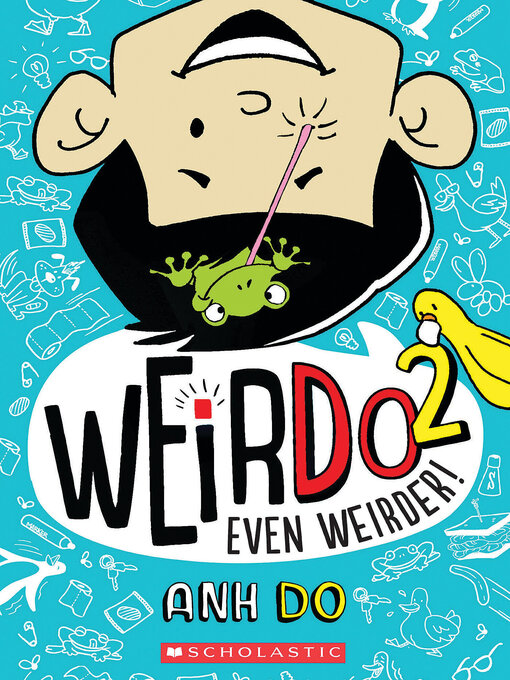 Title details for Even Weirder! (WeirDo #2) by Anh Do - Available