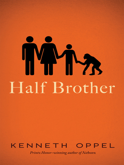 Title details for Half Brother by Kenneth Oppel - Available