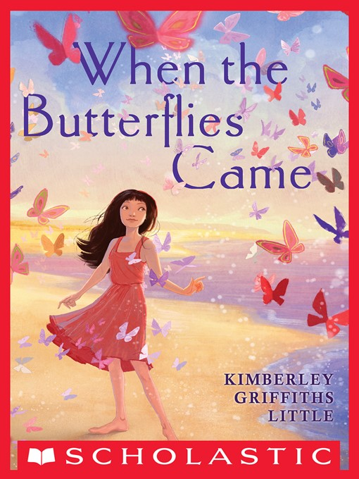 Title details for When the Butterflies Came by Kimberley Griffiths Little - Wait list