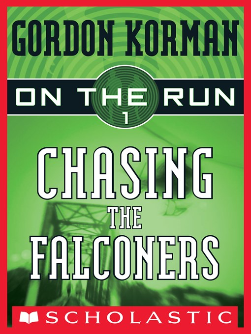 Title details for Chasing the Falconers by Gordon Korman - Wait list