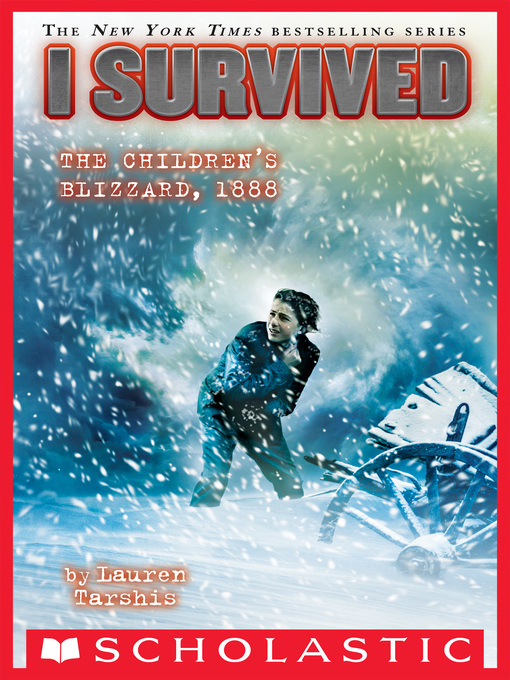 Title details for I Survived the Children's Blizzard, 1888 by Lauren Tarshis - Wait list