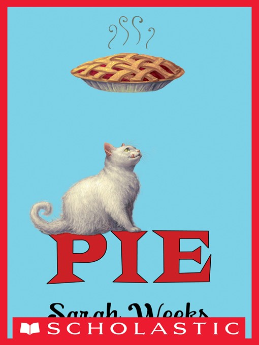 Title details for Pie by Sarah Weeks - Wait list