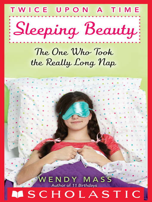 Title details for Sleeping Beauty, the One Who Took the Really Long Nap by Wendy Mass - Wait list