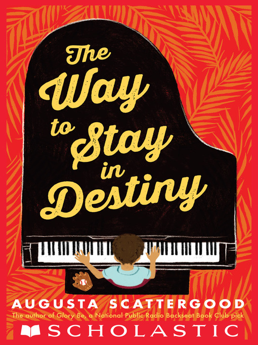 Title details for The Way to Stay in Destiny by Augusta Scattergood - Available