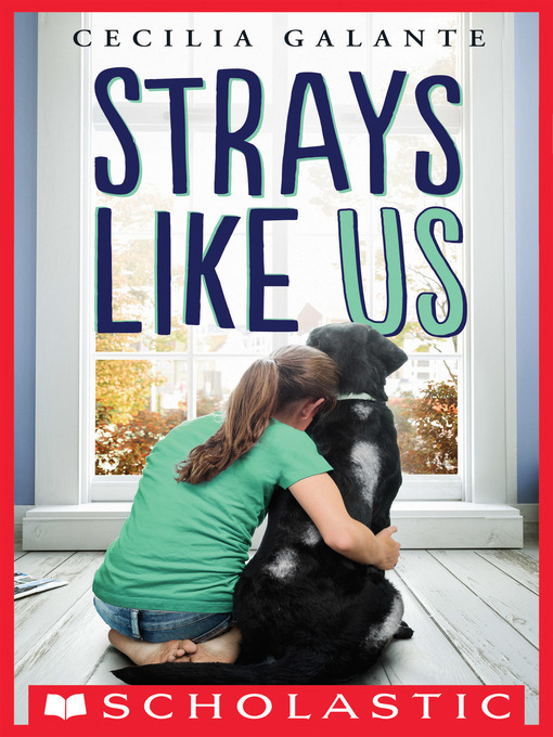Title details for Strays Like Us by Cecilia Galante - Wait list
