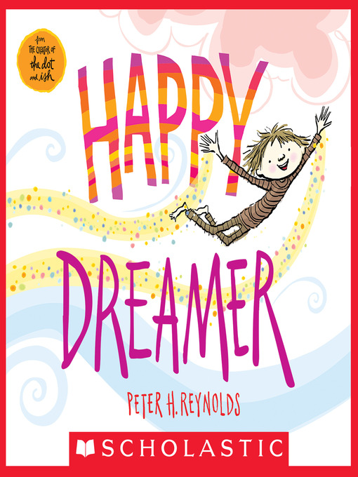 Title details for Happy Dreamer by Peter H. Reynolds - Wait list