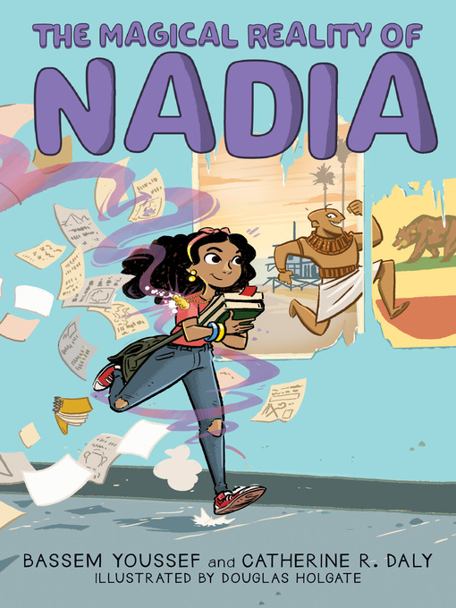 Title details for The Magical Reality of Nadia (The Magical Reality of Nadia #1) by Bassem Youssef - Available