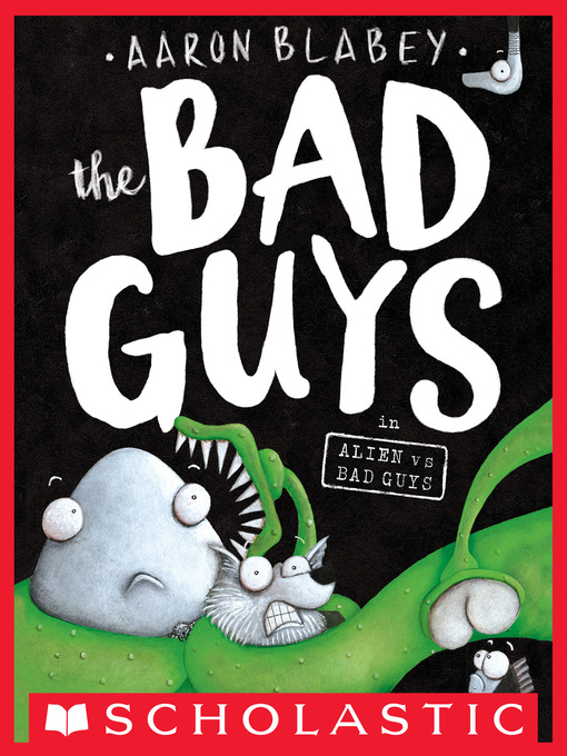 Title details for The Bad Guys in Alien vs Bad Guys by Aaron Blabey - Wait list
