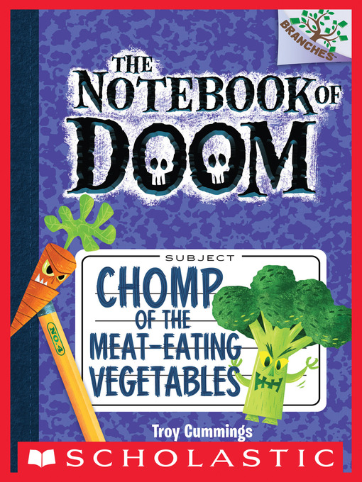 Title details for Chomp of the Meat-Eating Vegetables by Troy Cummings - Wait list