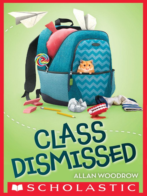 Title details for Class Dismissed by Allan Woodrow - Available