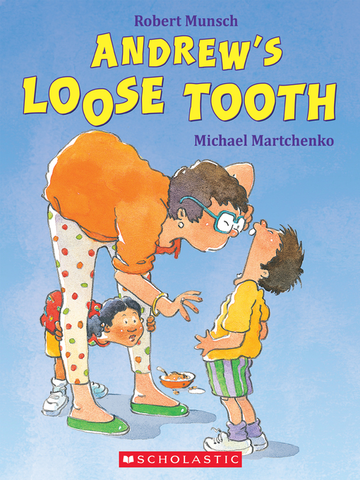 Title details for Andrew's Loose Tooth by Robert Munsch - Wait list
