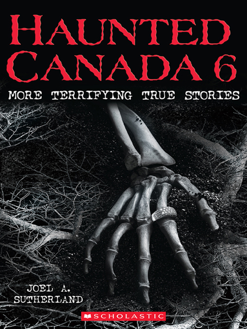 Title details for Haunted Canada 6 by Joel A. Sutherland - Wait list