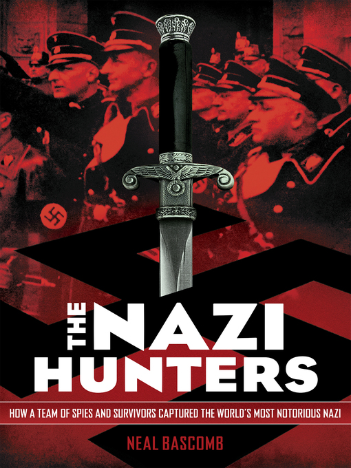 Title details for The Nazi Hunters by Neal Bascomb - Available