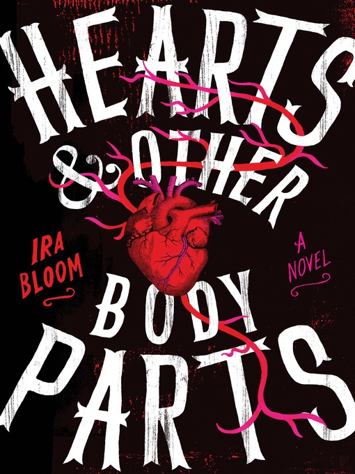 Title details for Hearts & Other Body Parts by Ira Bloom - Available