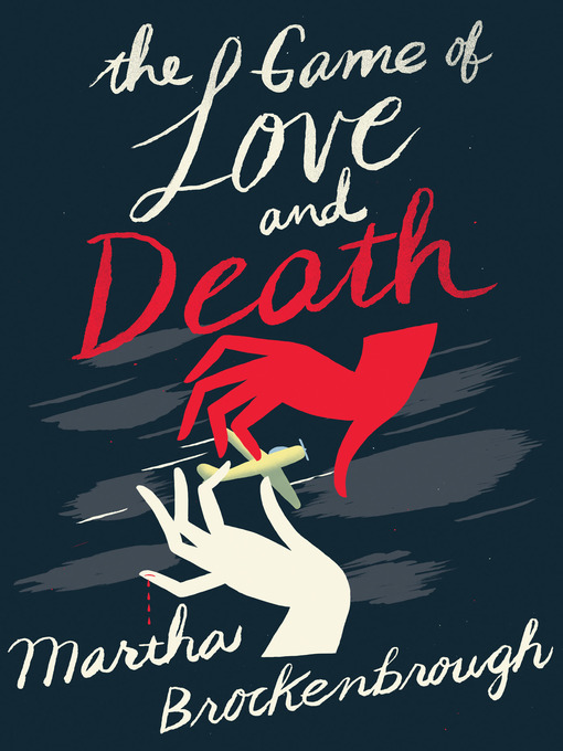 Title details for The Game of Love and Death by Martha Brockenbrough - Available
