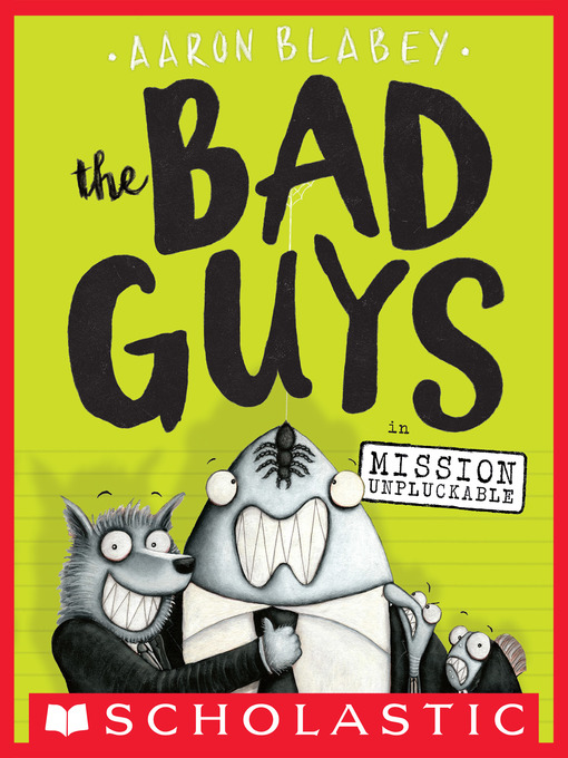 Title details for The Bad Guys in Mission Unpluckable by Aaron Blabey - Available