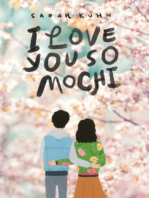 Title details for I Love You So Mochi by Sarah Kuhn - Wait list