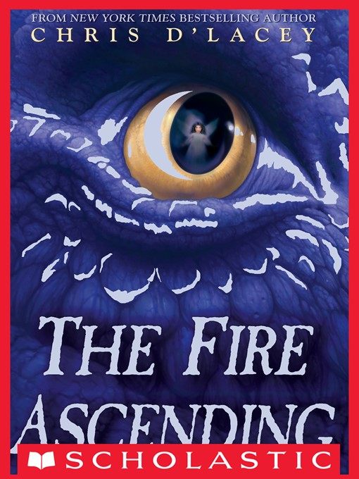 Title details for The Fire Ascending by Chris d'Lacey - Available