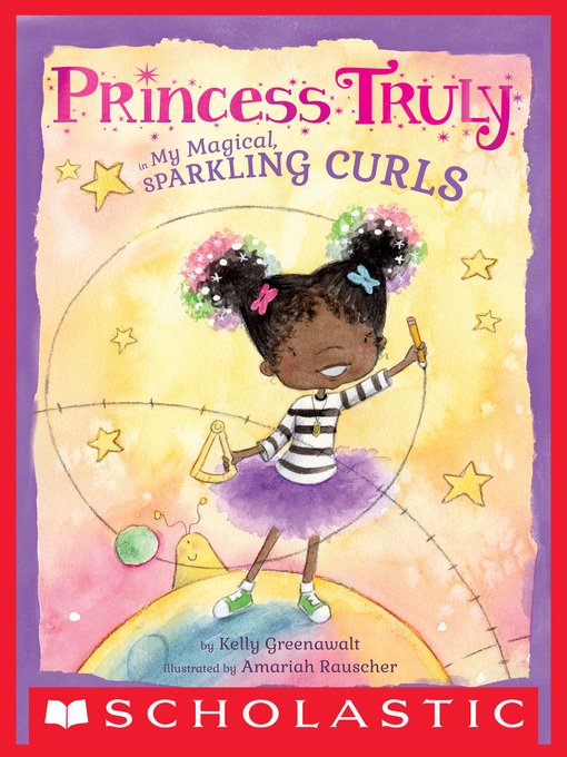 Title details for Princess Truly in My Magical, Sparkling Curls by Kelly Greenawalt - Available