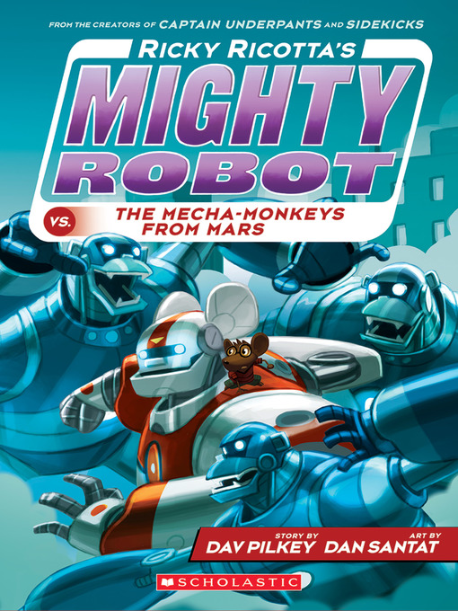 Title details for Ricky Ricotta's Mighty Robot vs. the Mecha-Monkeys from Mars by Dav Pilkey - Wait list