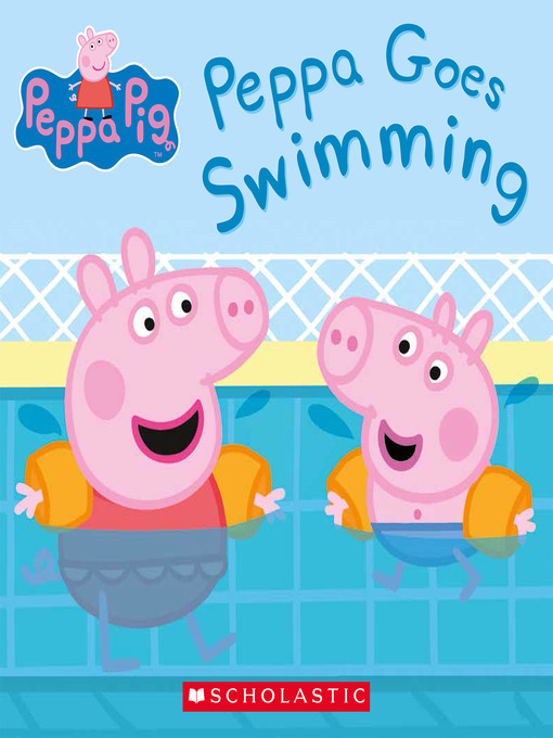 Title details for Peppa Goes Swimming by Scholastic - Available