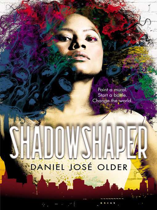 Title details for Shadowshaper (The Shadowshaper Cypher, Book 1) by Daniel José Older - Wait list