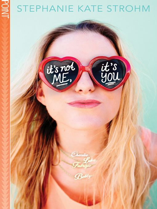 Title details for It's Not Me, It's You by Stephanie Kate Strohm - Available