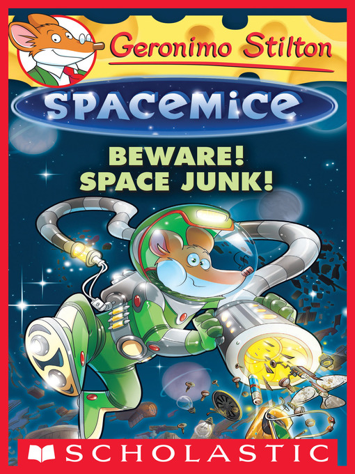 Title details for Beware! Space Junk! by Geronimo Stilton - Available