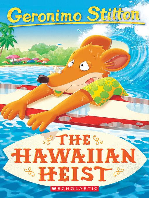 Title details for The Hawaiian Heist by Geronimo Stilton - Wait list